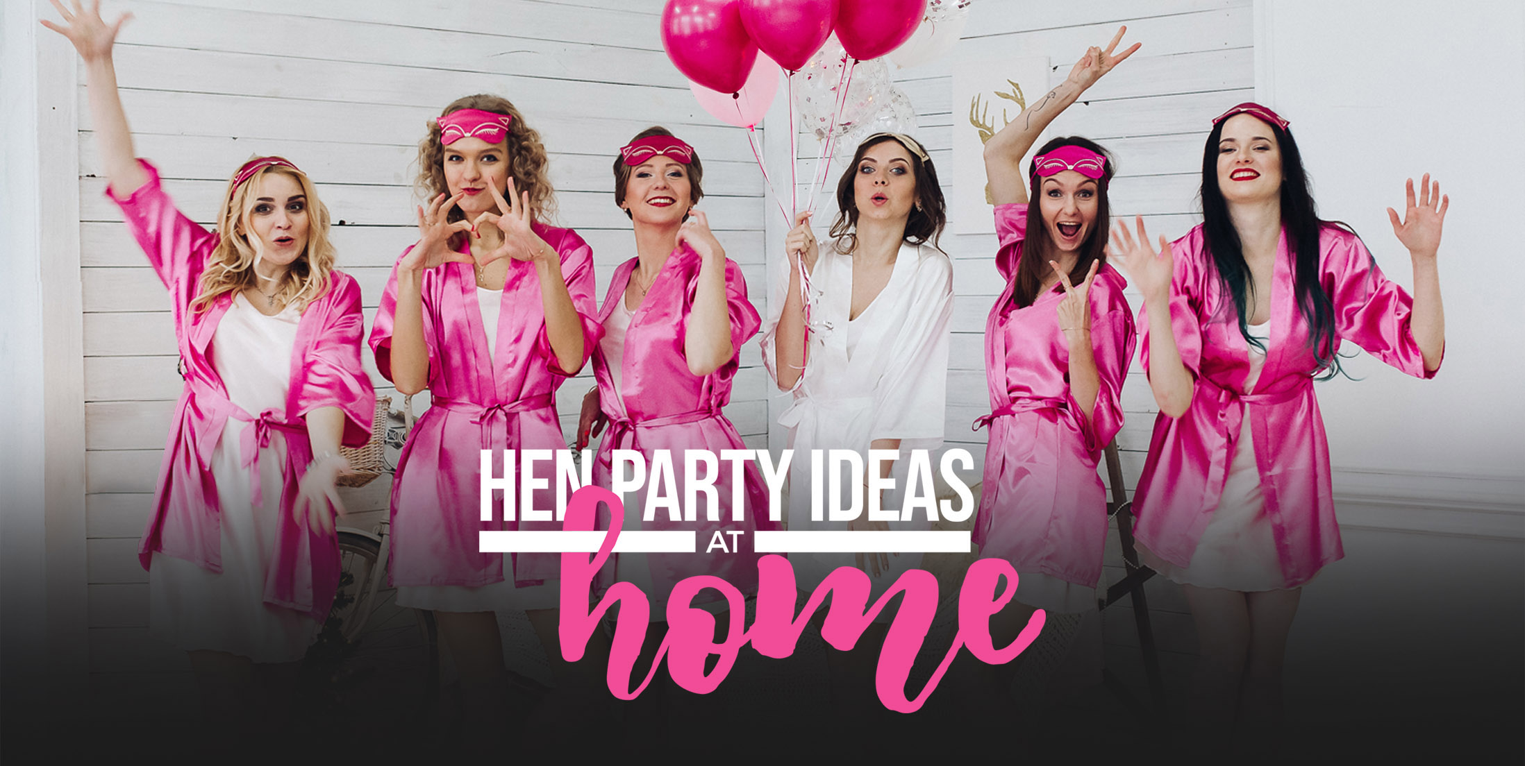 Wonderful Hen Party Ideas at Home