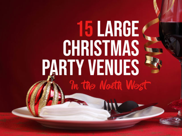 15 Large Christmas Party Venues in the North West