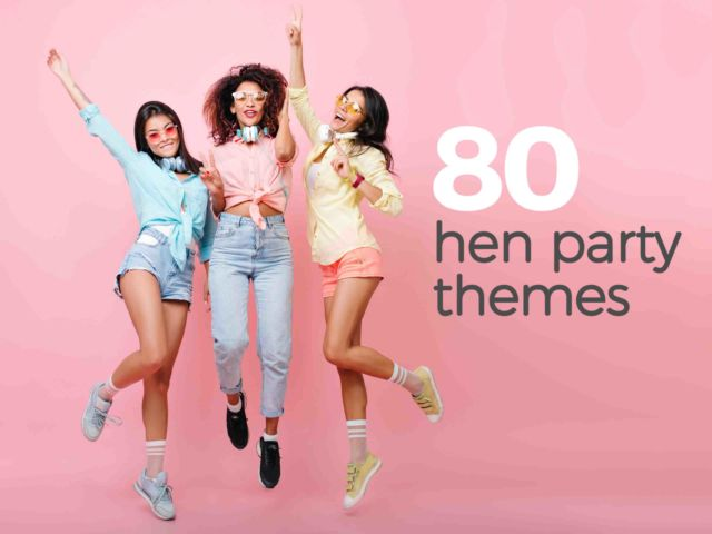 80 Hen Party Themes