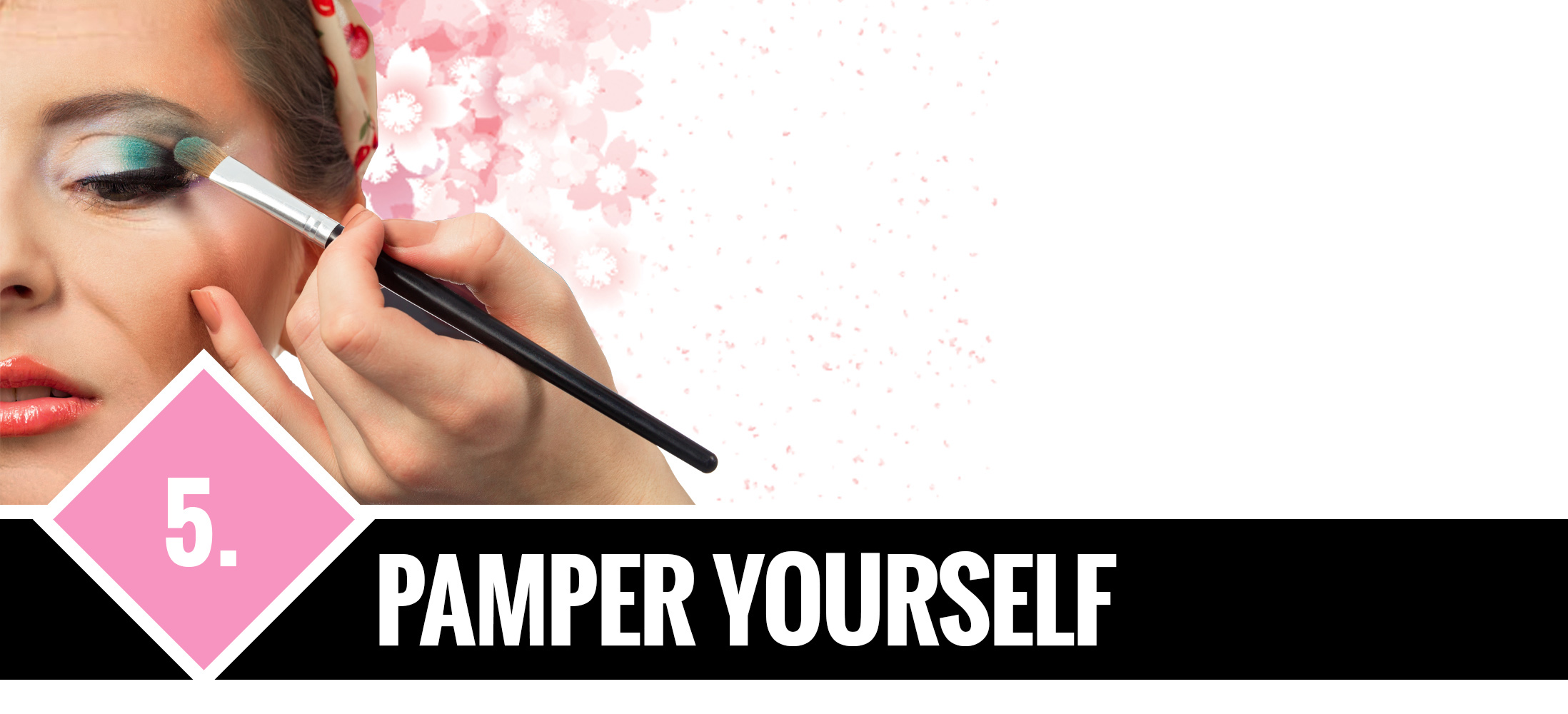 5. Pamper Yourself