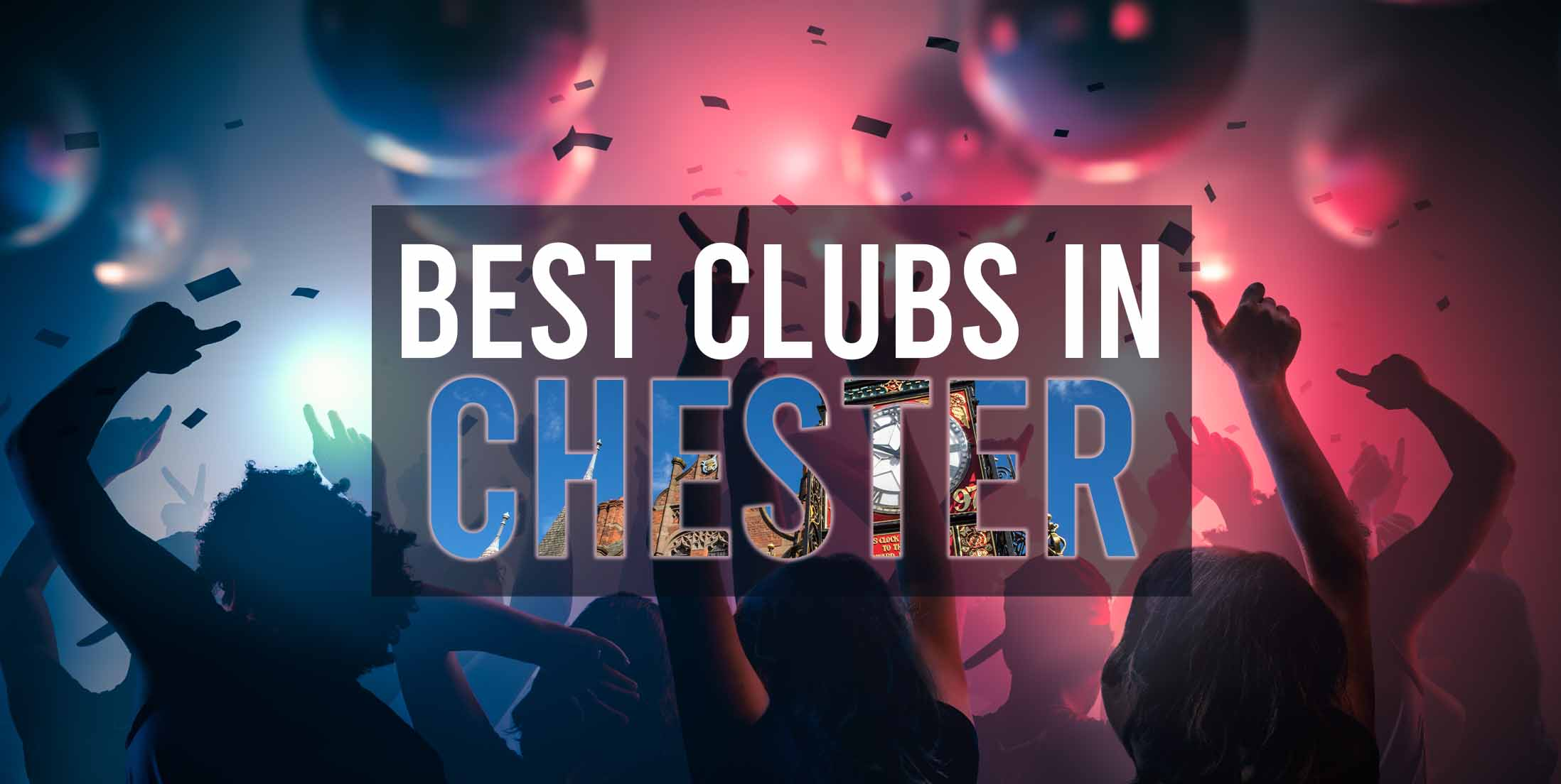 7 Best Clubs in Chester