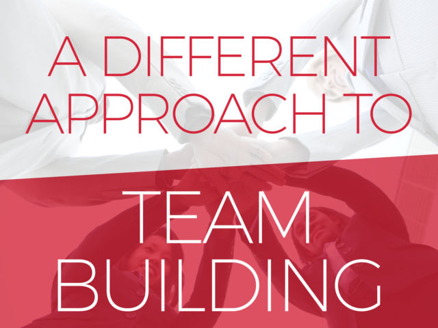 A Different Approach to Team Building