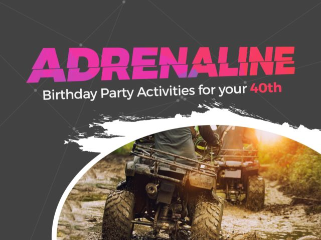 Adrenaline Birthday Party Activities for your 40th