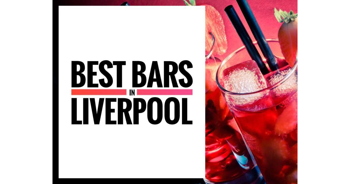 Best Bars in Liverpool | 30 Places to Drink in Liverpool