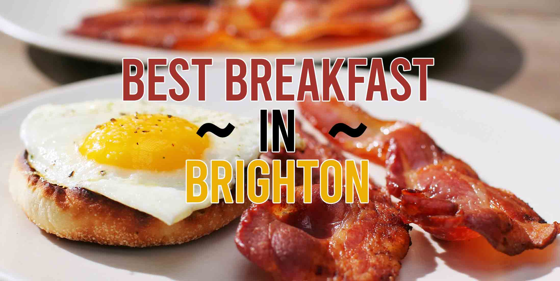 Best Breakfast in Brighton