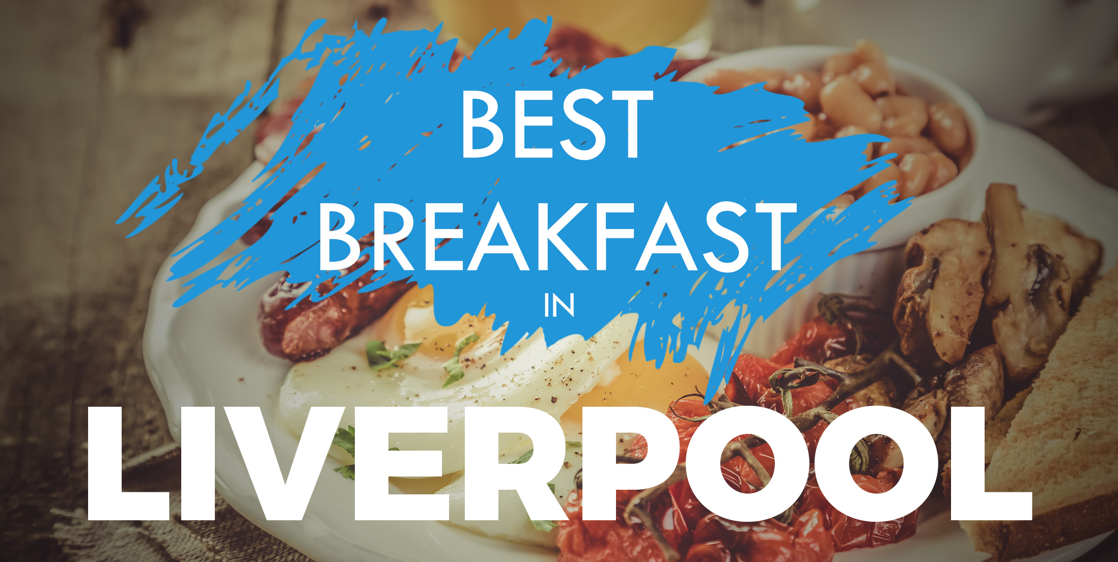 Best Breakfast in Liverpool