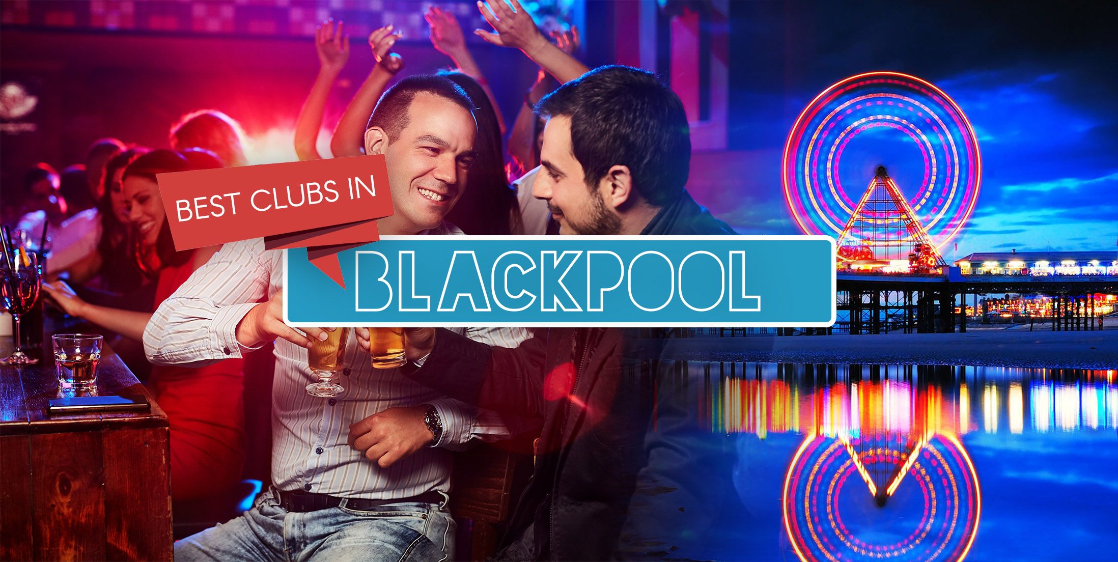 Best Clubs in Blackpool