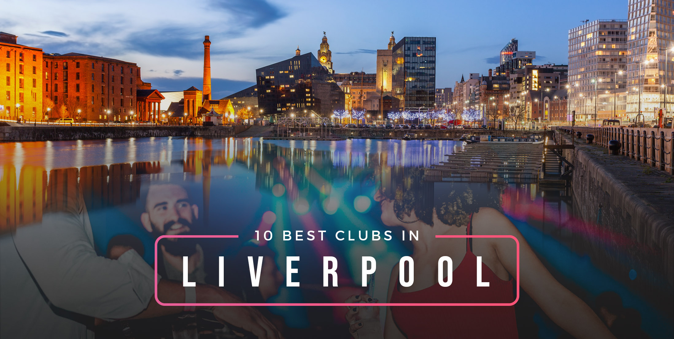 Best Clubs in Liverpool