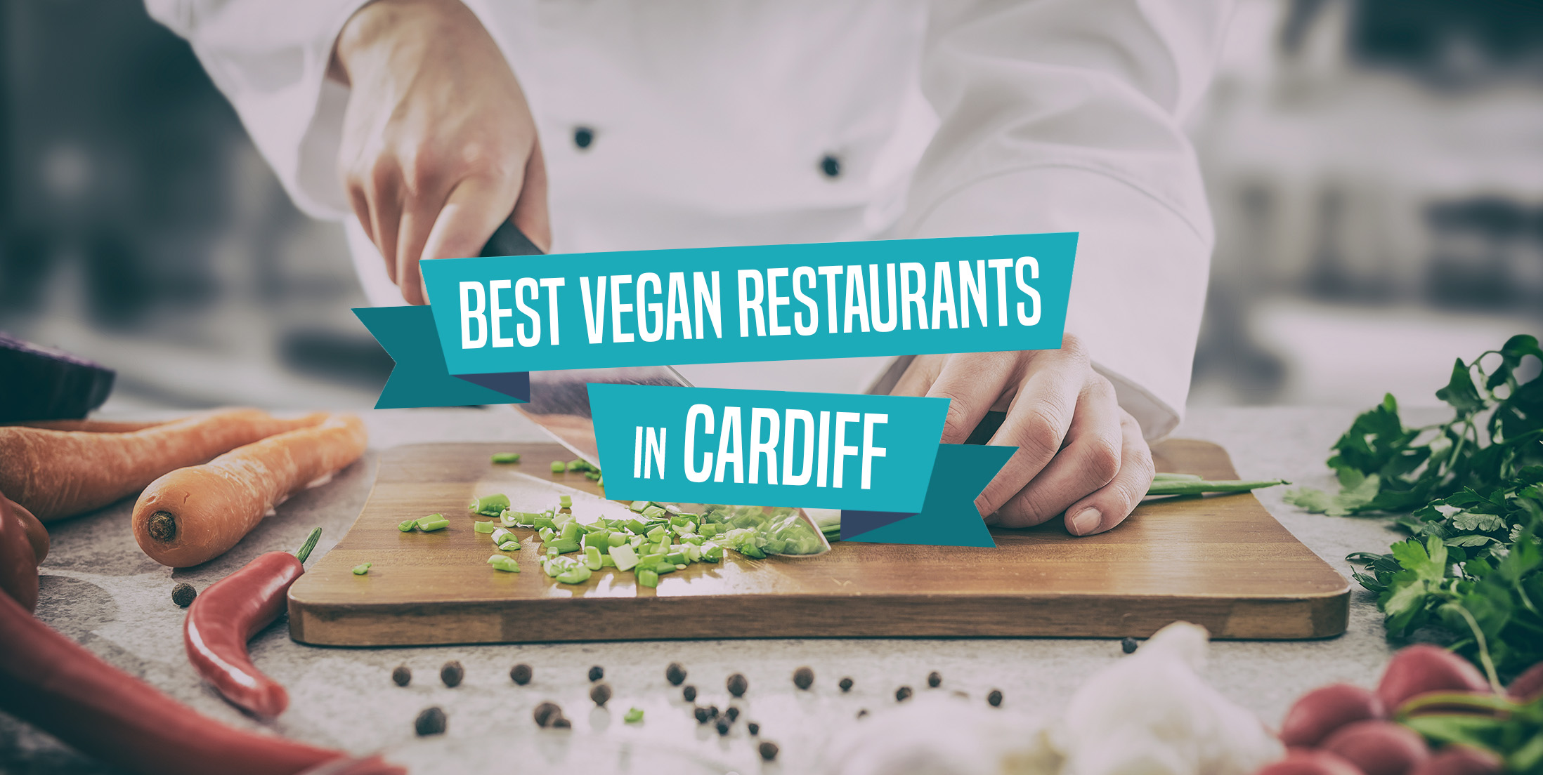 Best Vegan Restaurants in Cardiff