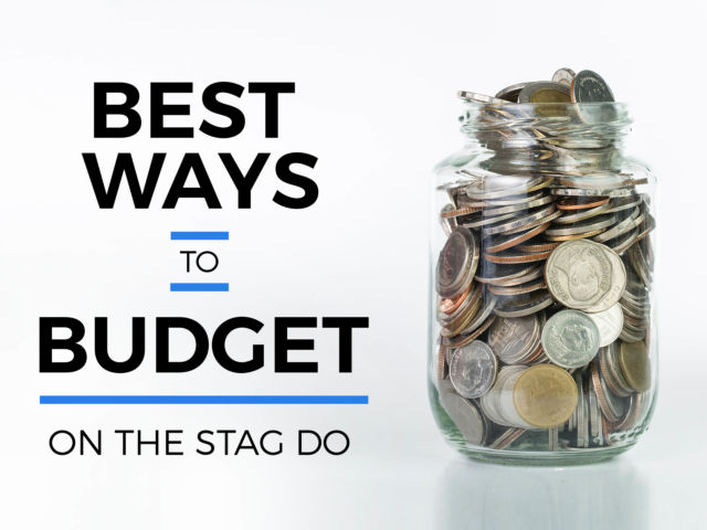 How to Maintain a Stag Do Budget