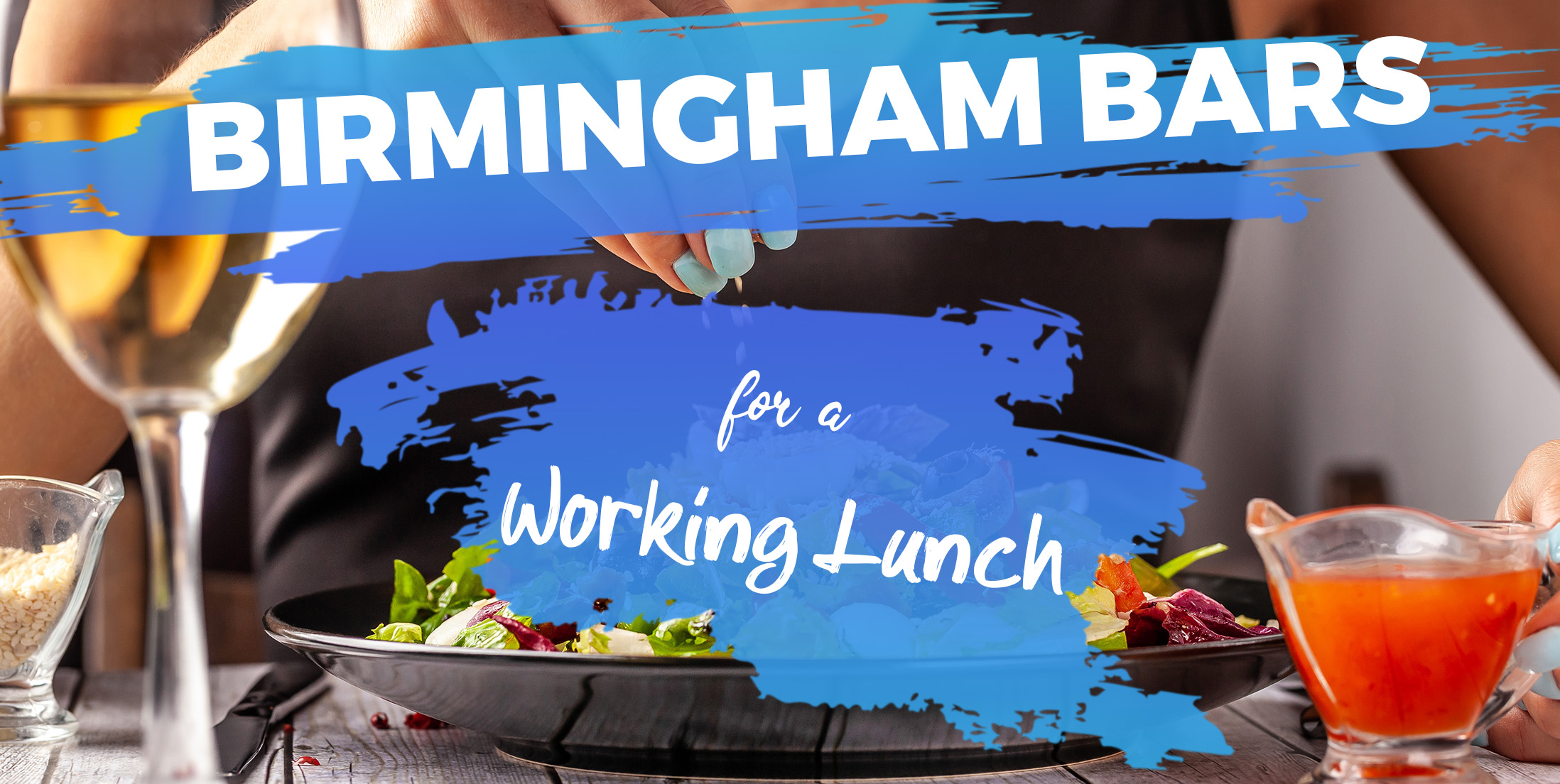 Birmingham Bars for a Working Lunch
