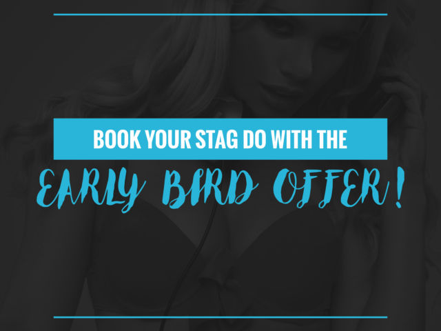 Book Your Stag Do with The Early Bird Offer
