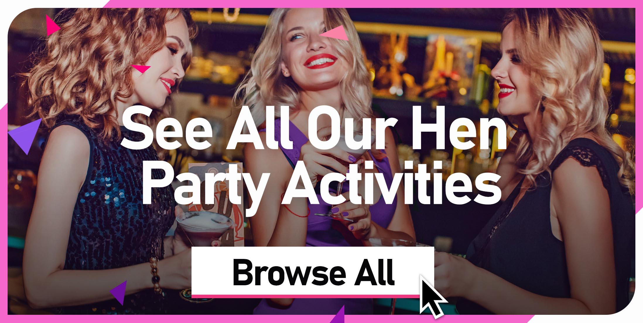 See All of Our Hen Party Activities