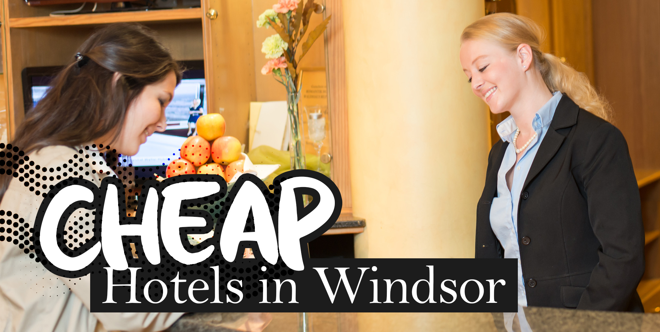 Cheap Hotels in Windsor