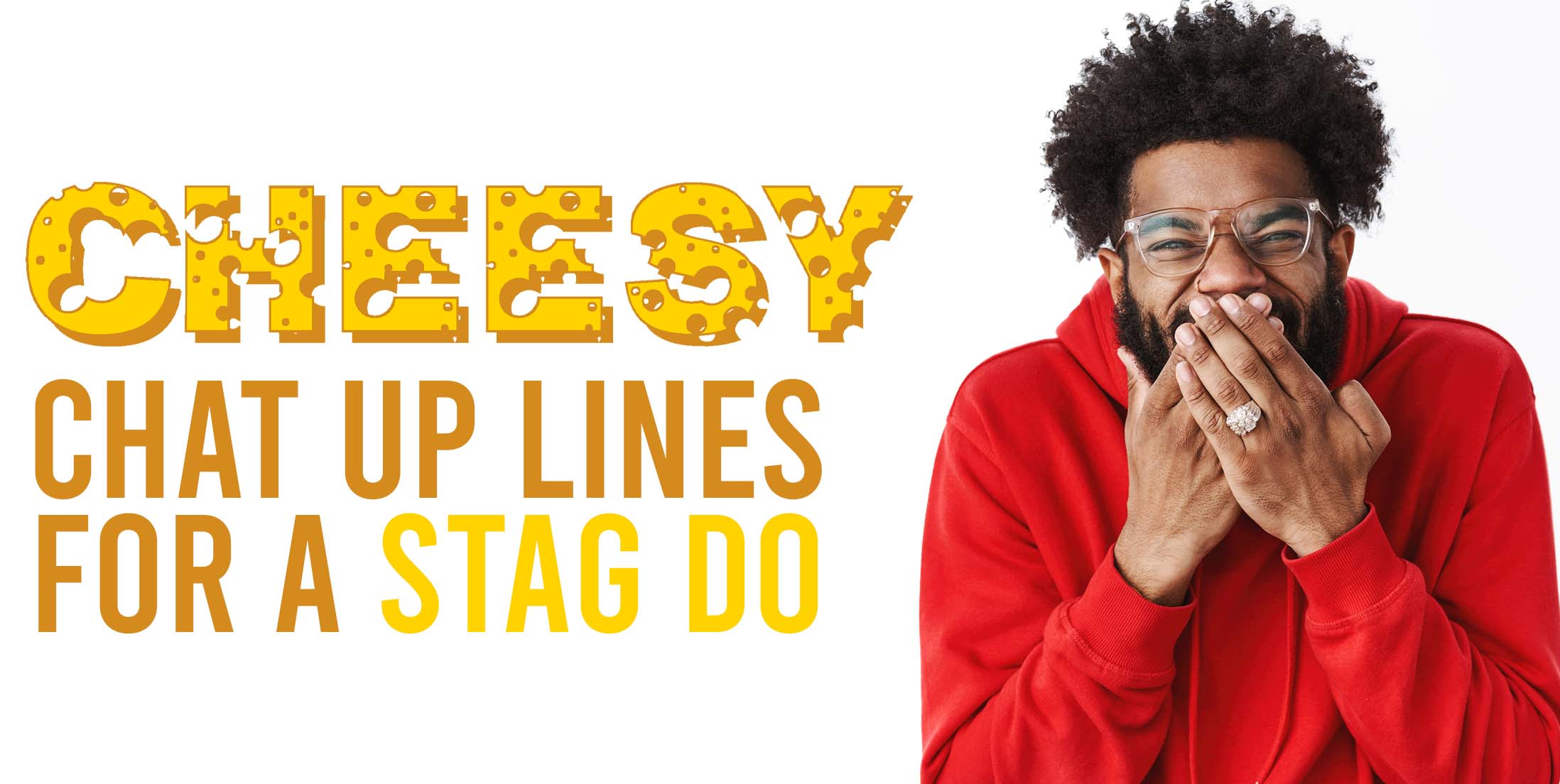 Stag Do Chat Up Lines - Cheesy Chat up lines for a Stag Do