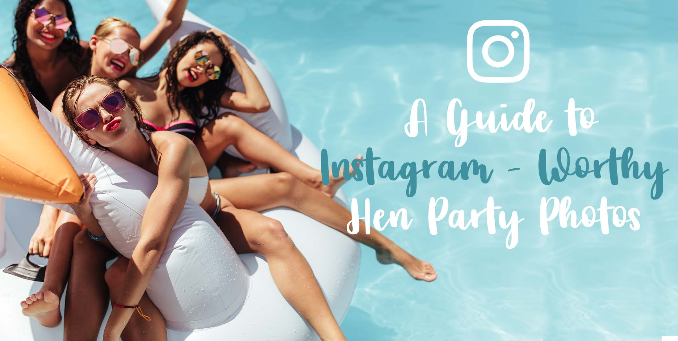 Guide to Instagram-worthy Hen Party Photos