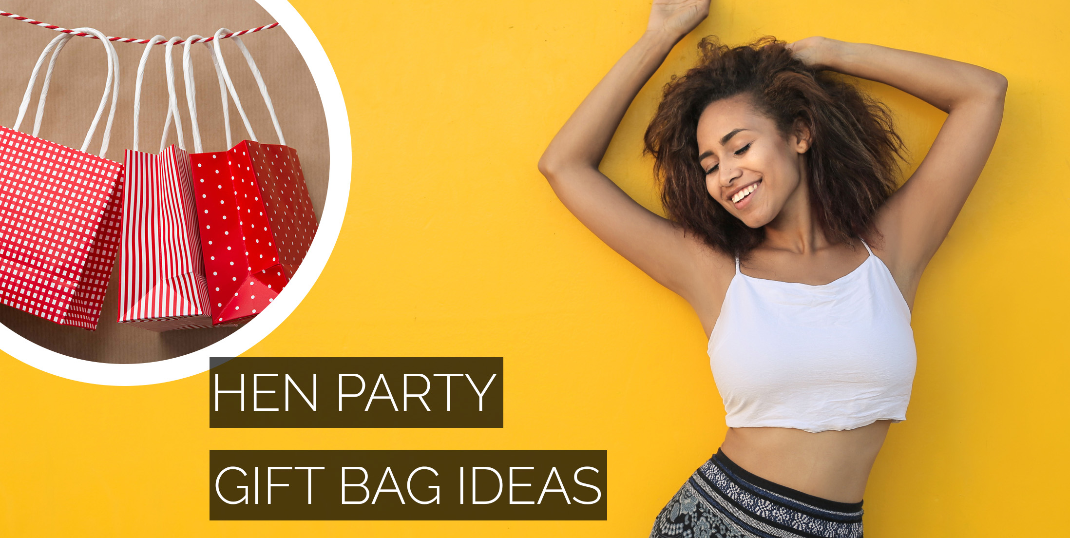Essential Hen Party Gift Bag Ideas