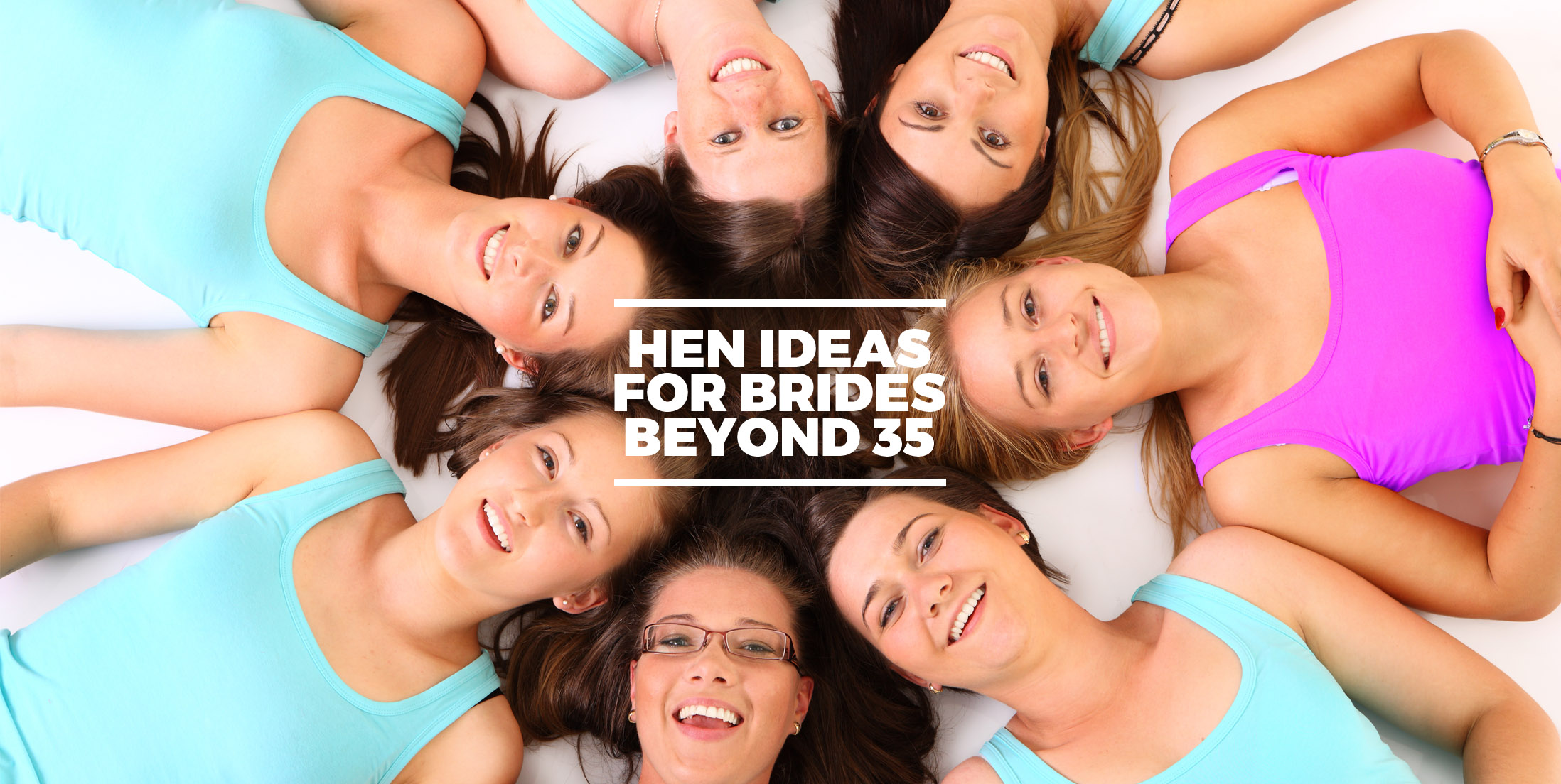 Hen Party Ideas for Brides Beyond 35