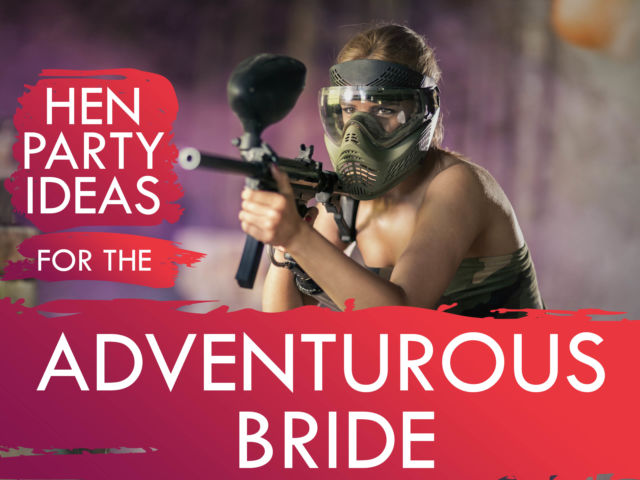 Hen Party Ideas for the Adventurous Bride