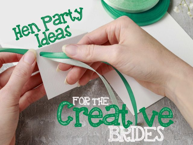 Hen Party Ideas for the Creative Bride