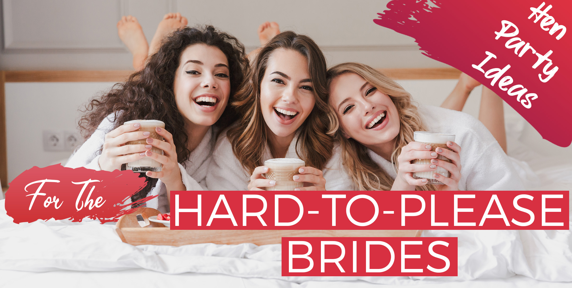 Hen Party Ideas for the Hard to Please Brides