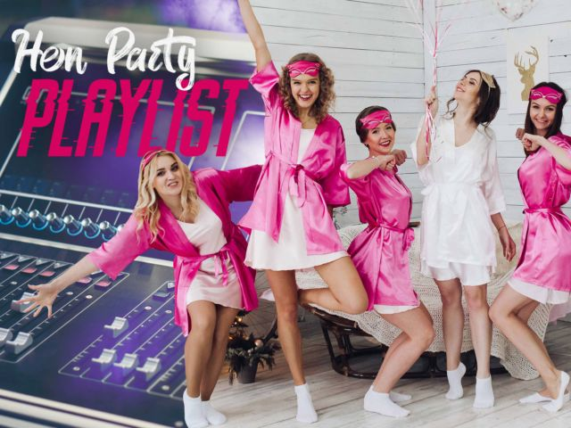 Greatest Hen Party Playlists