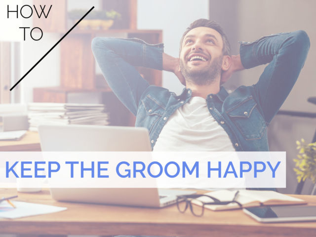 5 Ways to Keep the Groom Happy