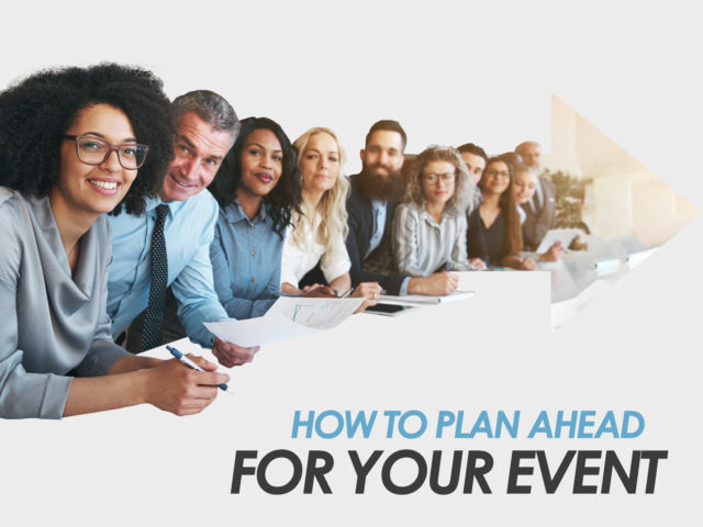 How to Plan Ahead for Your Event?
