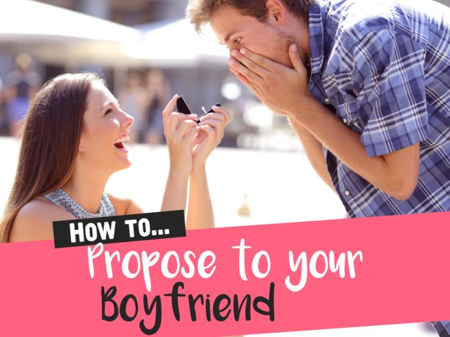 How to Propose to Your Boyfriend