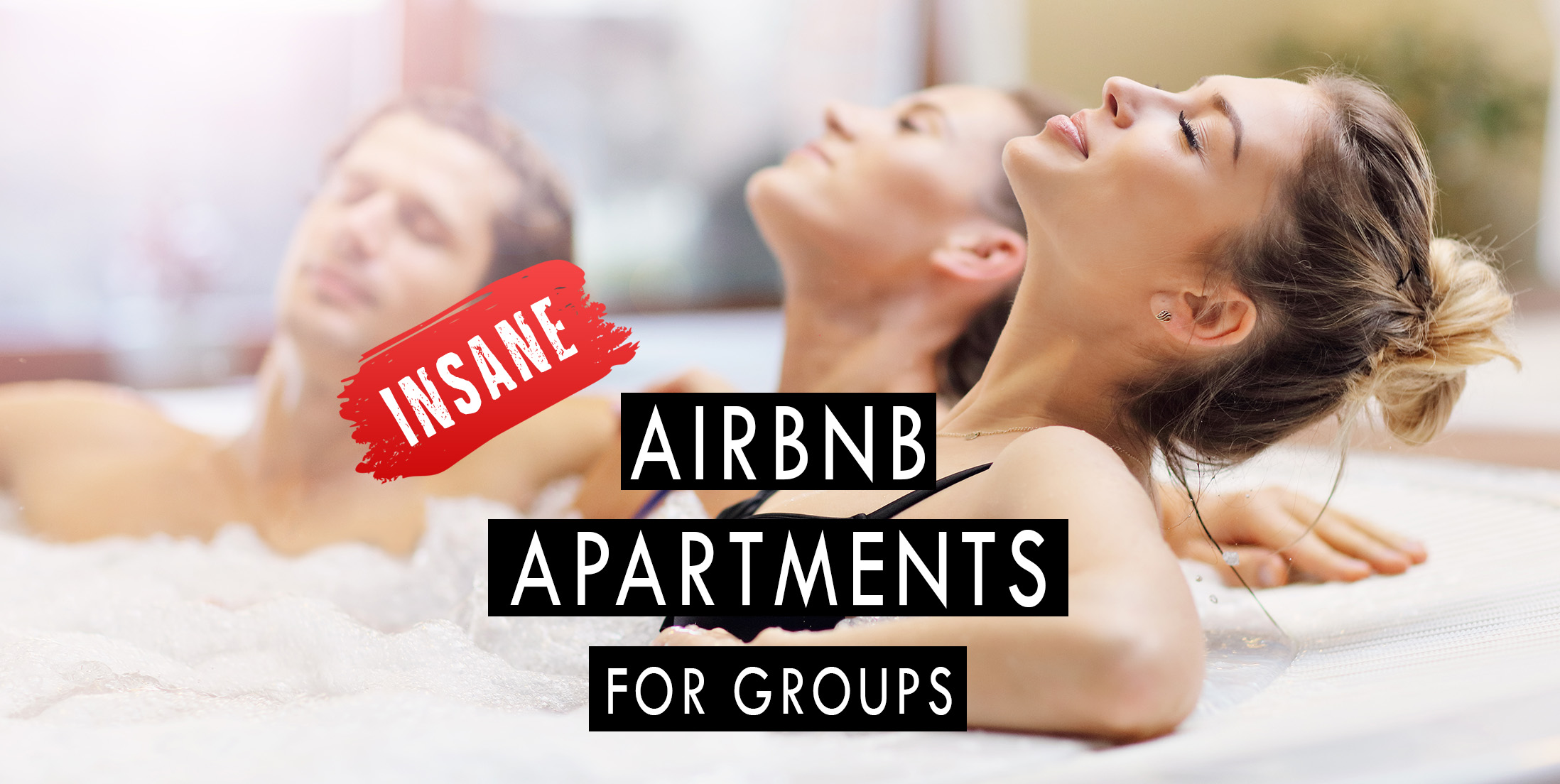 Insane Airbnb Apartments for Groups (Banner)