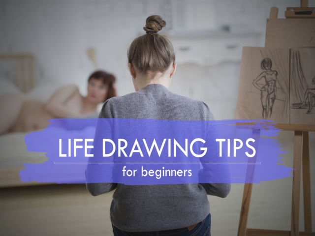 6 Simple Life Drawing Tips