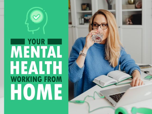Looking After Your Mental Health Whilst Working from Home