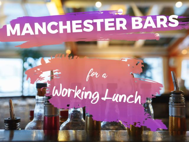 Manchester Bars for a Working Lunch