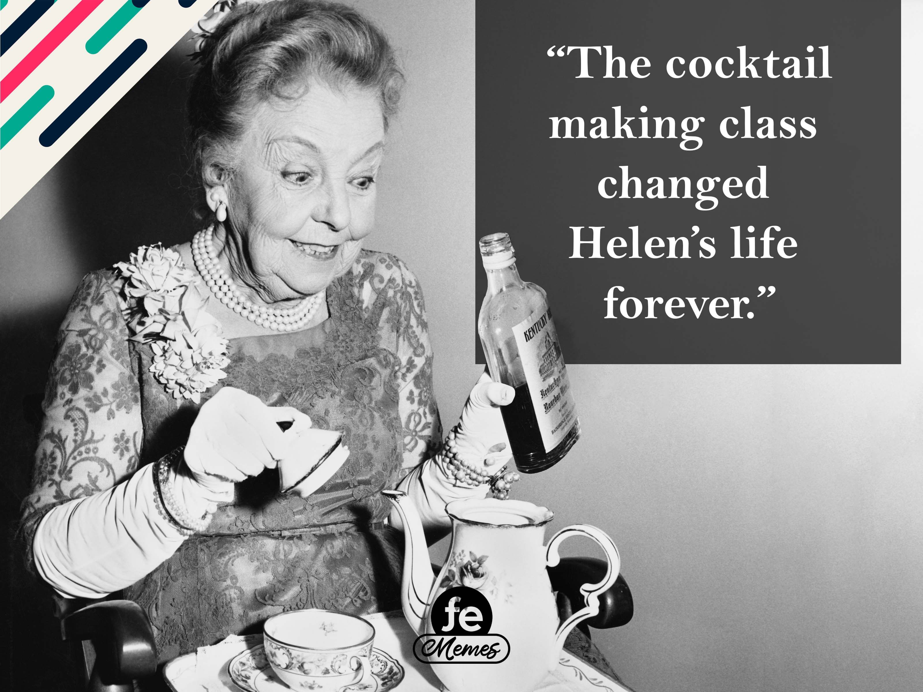 The cocktail making class changed Helen's life forever - Meme 6