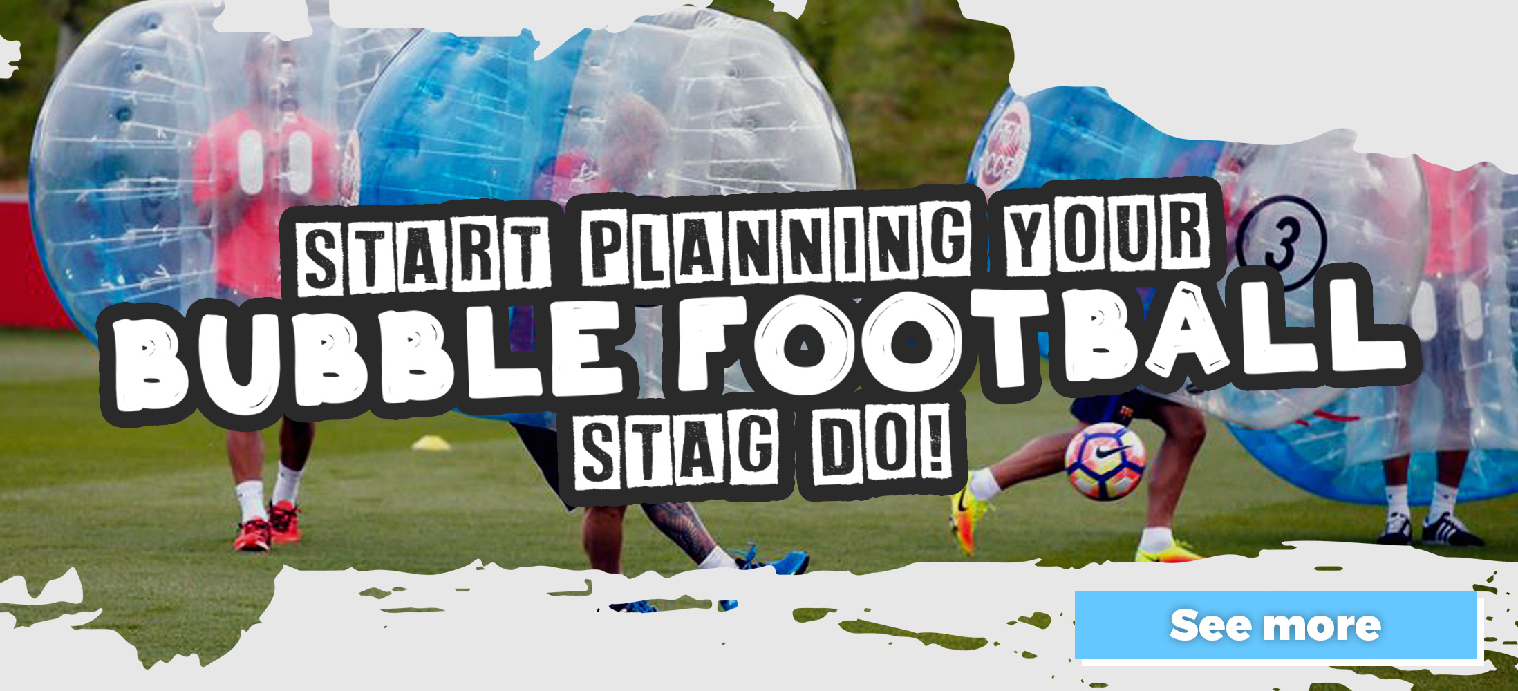 Book Your Stag Do Bubble Football here