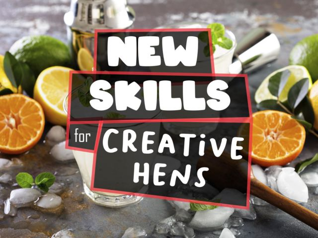 New Skills for Creative Hens...