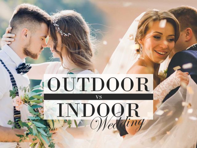 Outdoor Wedding Vs Indoor Wedding
