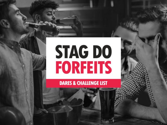 Stag Do Challenges, Dares and Forfeits