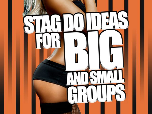 Stag Do Ideas for Big and Small Groups