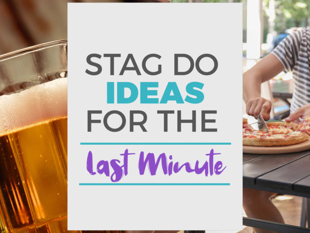 Stag Do Ideas for the Last Minute
