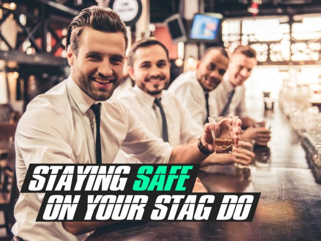 Staying Safe on the Stag Do