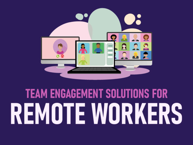 Team Engagement Solutions for Remote Workers