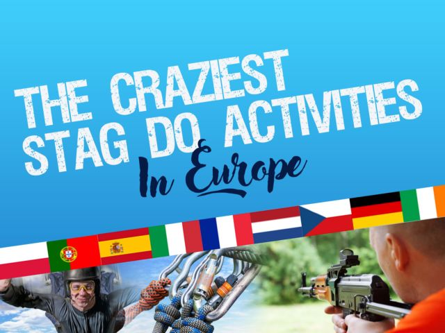 The Craziest Stag Do Ideas in Europe