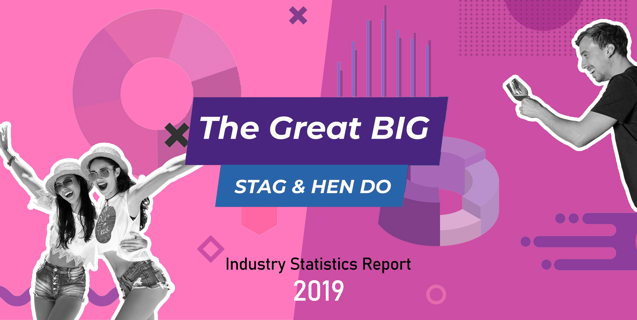 The Great Big Stag & Hen Do Trends Analysis 2019