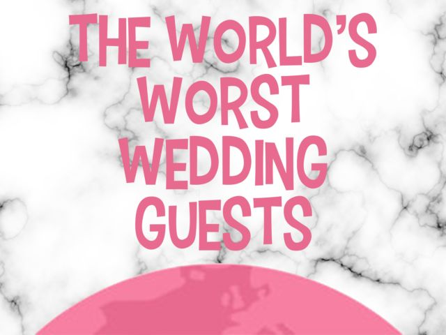 The World's WORST Wedding Guests...