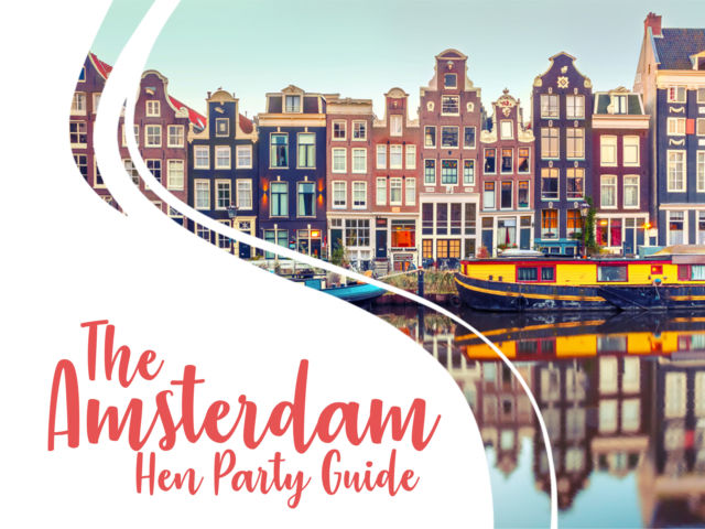 The Amsterdam Hen Party Guide