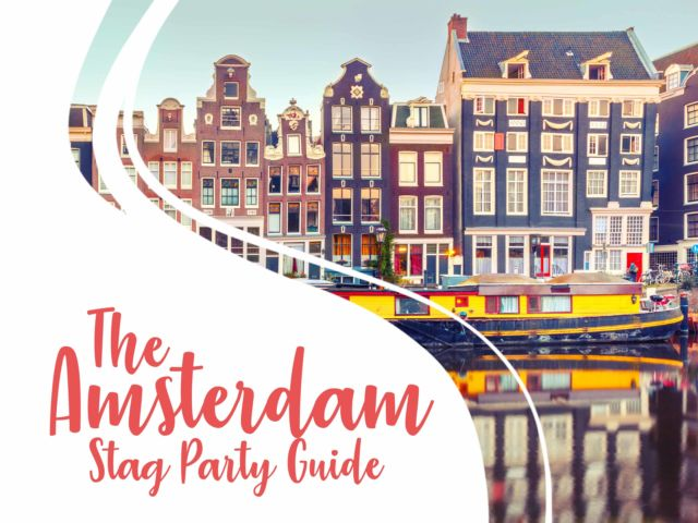 The Amsterdam Stag Do Guide