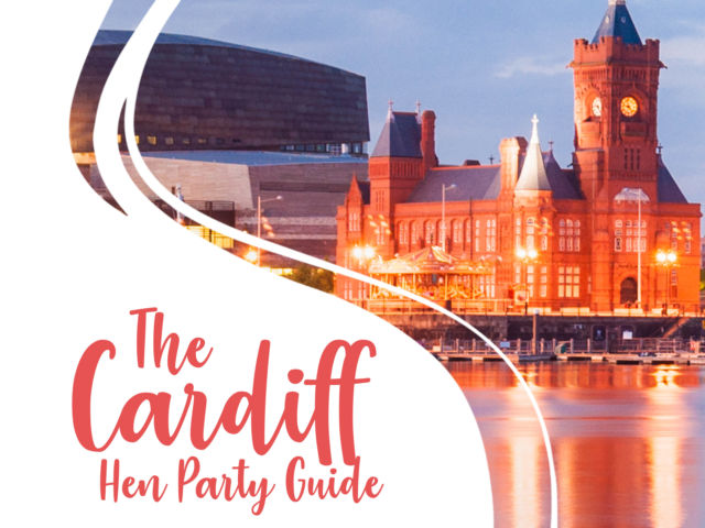 The Cardiff Hen Party Guide