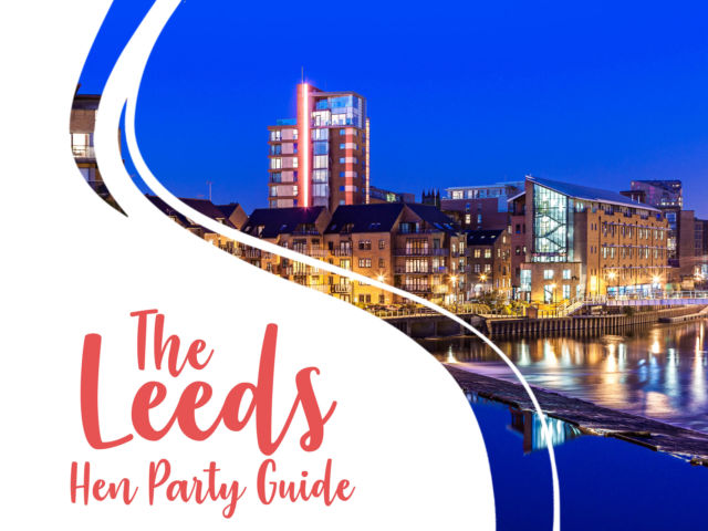 The Leeds Hen Party Guide