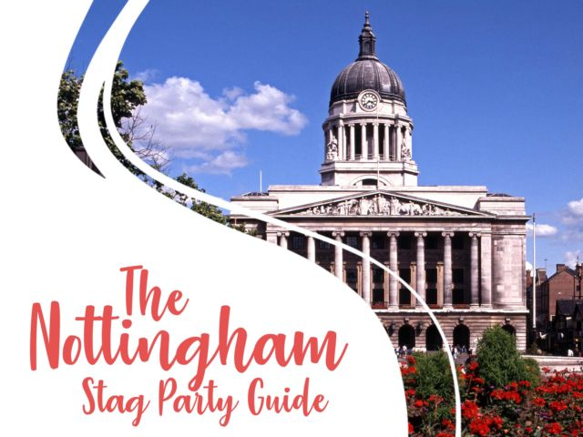 The Nottingham Stag Do Guide